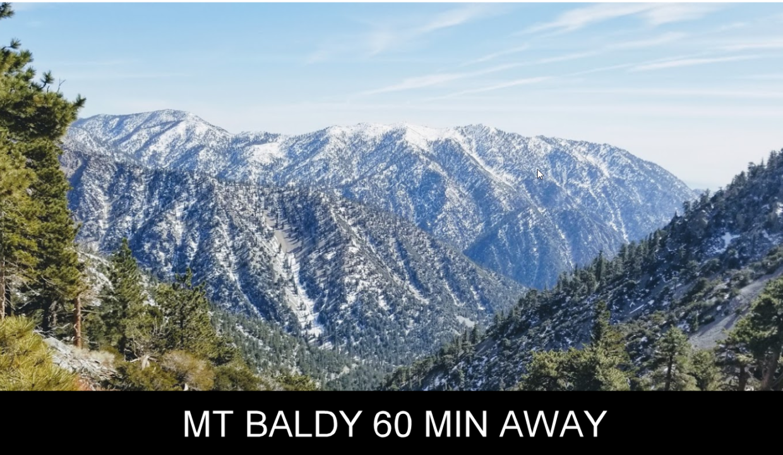Mt Baldy 60 min Away